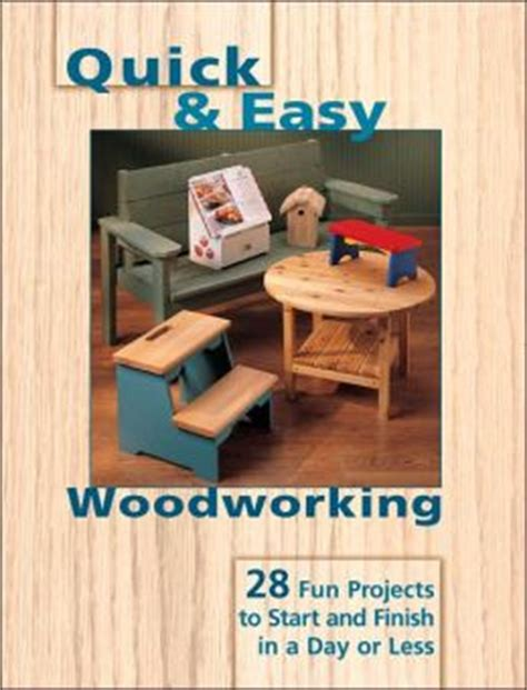 quick  easy woodworking  fun projects  start