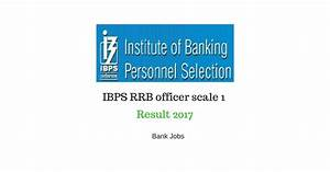IBPS RRB officer scale 1 result 2017: Scores released