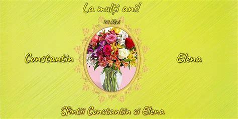 21 mai sfintii constantin si elena la multi ani de ziua numelui. 21 Mai - Sfintii Constantin si Elena | Felicitări