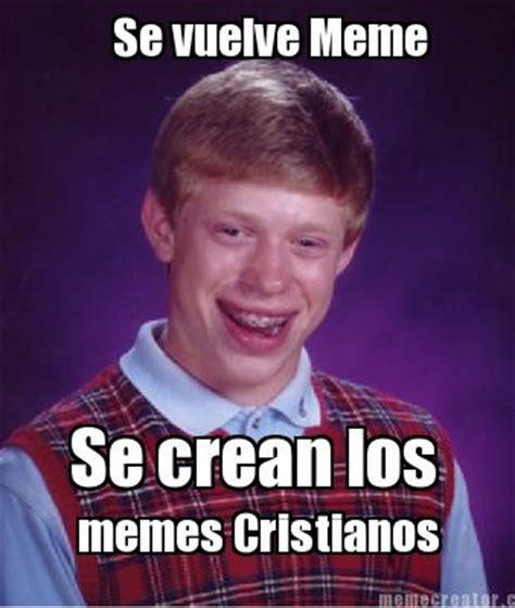 Memes Se - meme creator se vuelve meme se crean los memes cristianos
