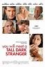 You Will Meet a Tall Dark Stranger Movie Review (2010 ...