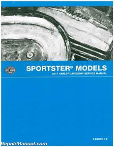 2017 Harley Davidson Sportster Motorcycle Service Manual   94000384