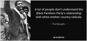 Fred Hampton quote: A lot of people don't understand the ...
