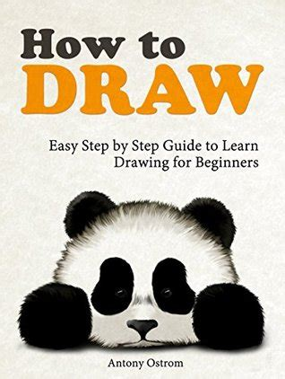 draw easy step  step guide  learn drawing  beginners  antony ostrom