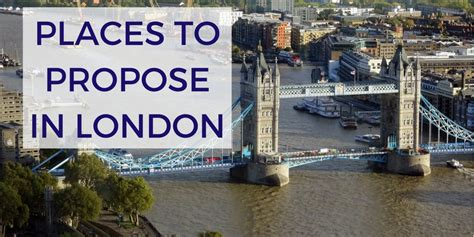 places  propose  london sunny  london