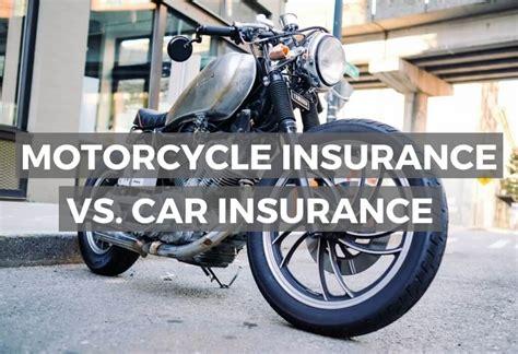 Motorcycle Insurance Vs. Car Insurance
