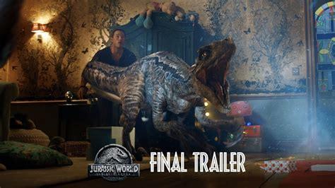 jurassic world fallen kingdom final trailer hd youtube