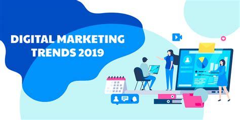 Digital Marketing Trends by Top 7 Digital Marketing Trends To Follow In 2019
