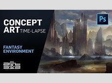 Fantasy Environment Concept Art Timelapse YouTube