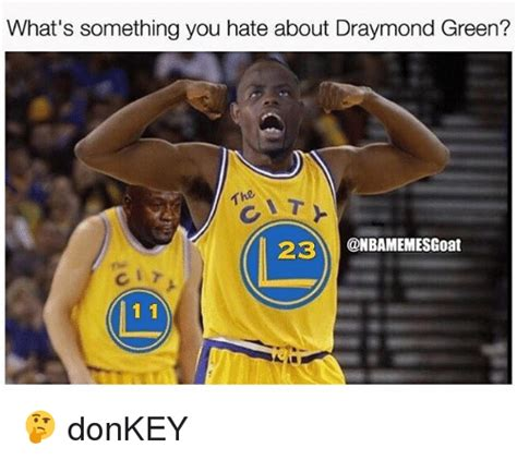 Draymond Green Memes - what s something you hate about draymond green the 23 conbamemesgoat 1 1 donkey donkey meme