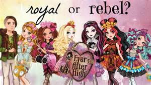 Royal or Rebel Ever After High Characters