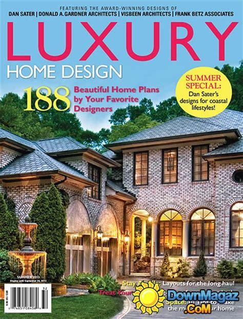 home plan magazines luxury home design summer 2013 pdf magazines
