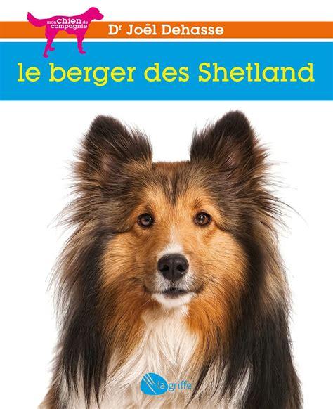 Le Berger Wicks Canada by Livre Le Berger Des Shetland Les 201 Ditions De L Homme