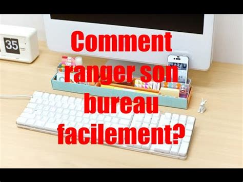 comment ranger bureau facilement