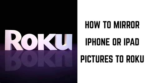 how to from iphone to roku how to mirror iphone and pictures to roku