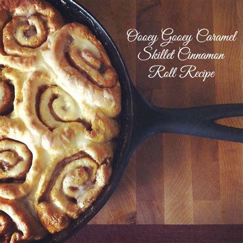 Oooey Gooey Caramel Skillet Cinnamon Roll Recipe   Hello