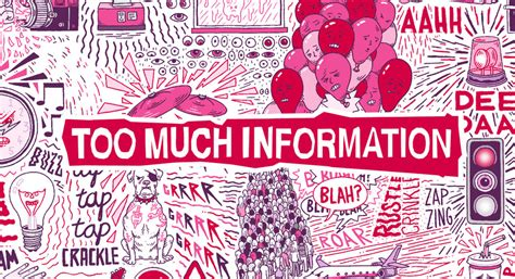 Too Much Information Make It Stop  The Inspiration Room