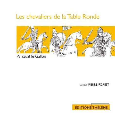 livre les chevaliers de la table ronde perceval le gallois chr 233 tien de troyes