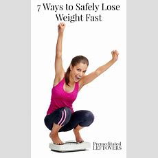 7 Ways To Safely Lose Weight Fast