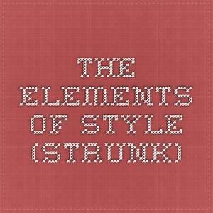 The Elements Of Style  Strunk
