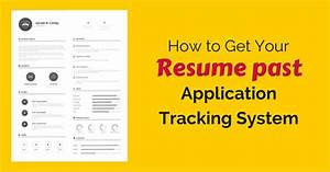how to get your resume past applicant tracking systems With how to pass applicant tracking systems