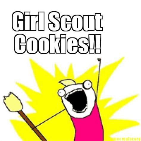 Girl Scout Cookie Memes - meme creator cookies girl scout meme generator at memecreator org