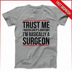 Greys Anatomy Shirt Trust Me I Watch Greys Anatomy I'm