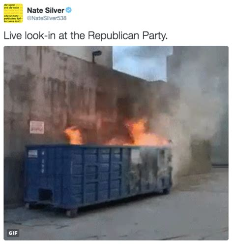 Dumpster Fire Meme - live look in at the republican party dumpster fire know your meme