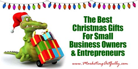 christmas gift ideas for small company the best gifts for small business owners and entrepreneurs marketing artfully