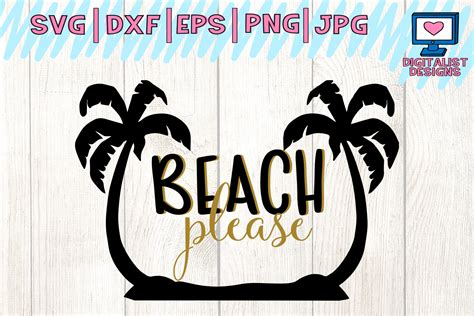 Svg (vector) graphics have begun to rise in popularity over png/jpeg (raster) graphics. beach svg, summer svg, beach please svg, svg for cricut ...