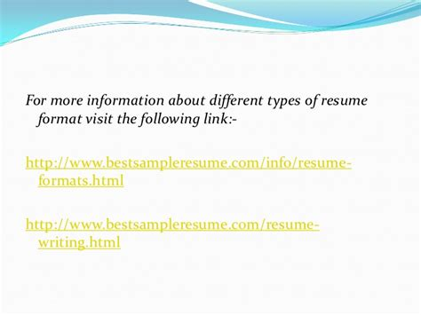 Resumes are available in different formats and it is essential that you select the right type of resume according to your personal requirements and circumstances. Types of Resume Format