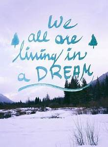 We all are living in a dream, But life ain't what it seems ...