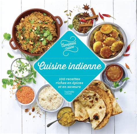 hachette pratique cuisine livre 100 recettes cuisine indienne collectif hachette