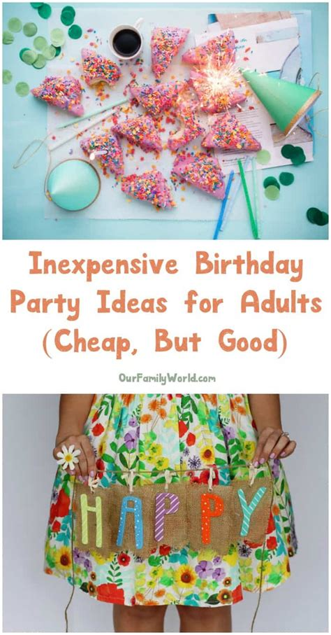 Inexpensive Birthday Party Ideas For Adults (the