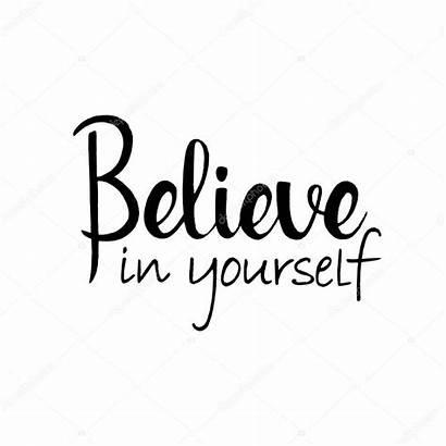 Schriftzug Dich Believe Yourself Glaube Selbst Handschriftlich