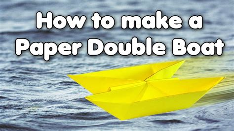 How To Make A Paper Double Boat by How To Make A Paper Double Boat Youtube