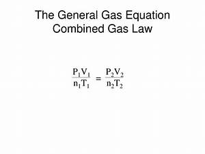 Ppt - The General Gas Equation Combined Gas Law Powerpoint Presentation