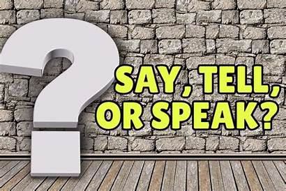 Say Tell Speak Difference Between English