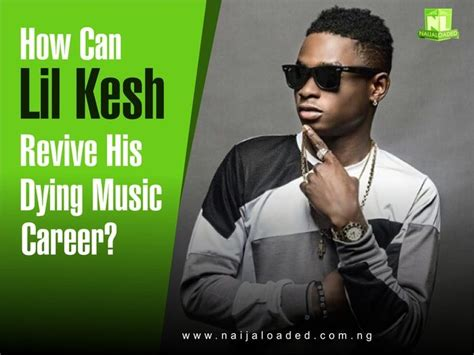 Fuji Tv To Revive how can lil kesh revive his dying career