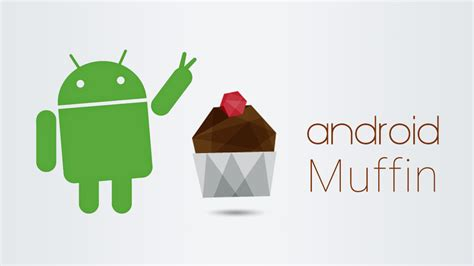 android version 6 0 rumor android m version 6 0 to be named quot android muffin