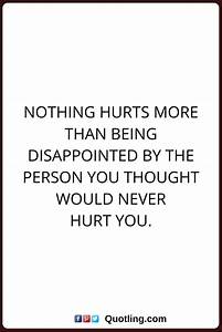 disappointments quotes Nothing hurts more than being ...