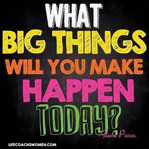 Have a Wow Wednesday! What Big things will you make happen ...