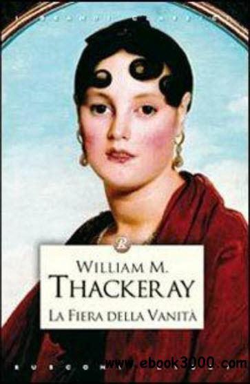 vanità fair william m thackeray la fiera delle vanita free ebooks