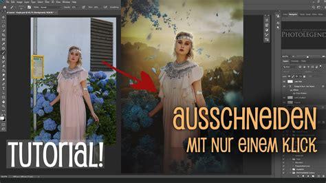 photoshop tutorial ausschneiden mit nur einem klick