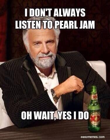 Pearl Jam Meme - pearl jam live app pjliveapp twitter