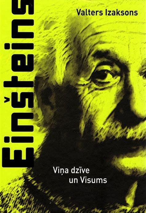 Einšteins. Viņa dzīve un Visums
