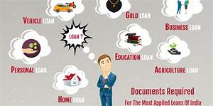 documents required for the most applied loans of india With loans no documents required
