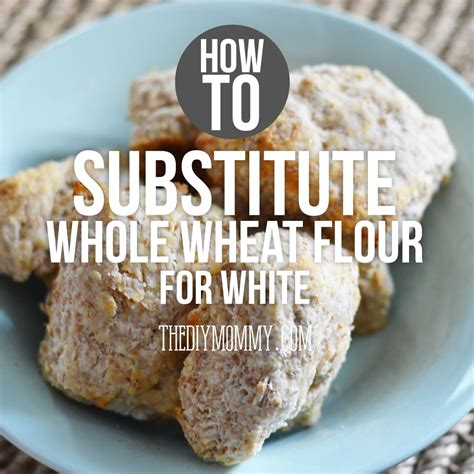 whole wheat flour substitute whole wheat biscuits how i substitute whole wheat flour for white flour the diy mommy