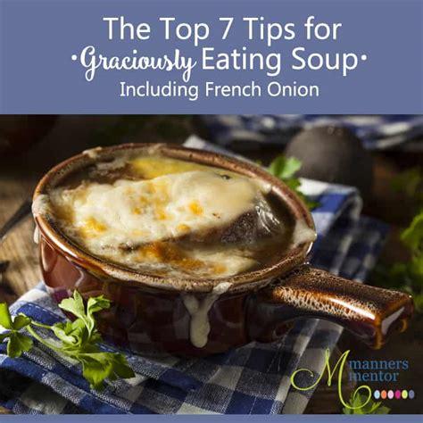 eat soup  top  gracious etiquette tips