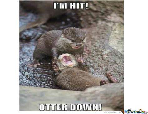 Funny Otter Meme - otter down by primo meme center